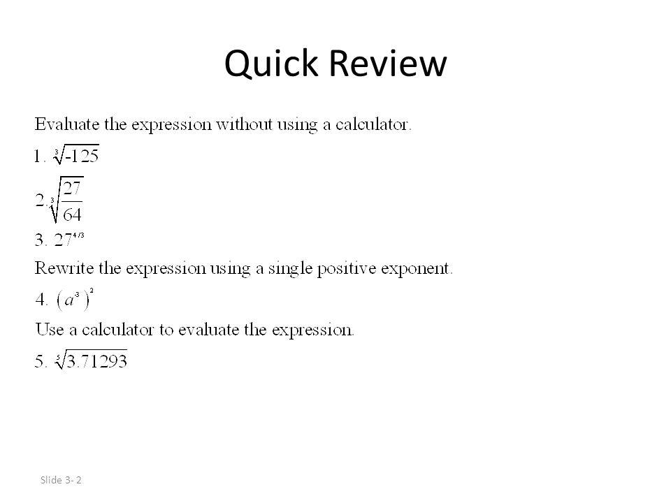Slide 3- 63 Basic Properties of Common Logarithms