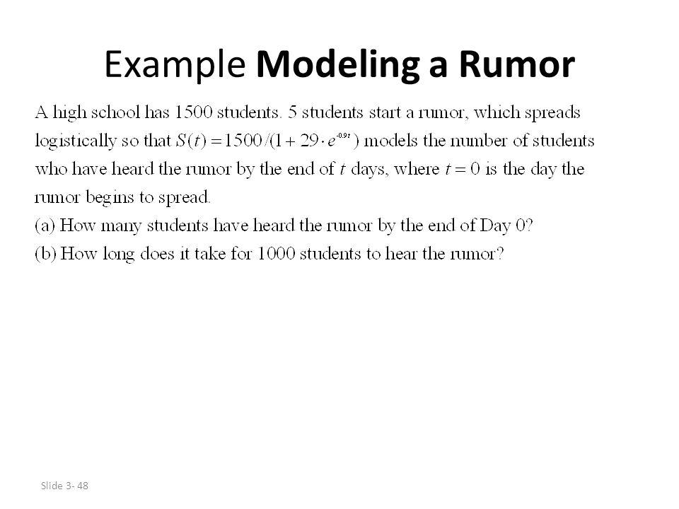 Slide 3- 48 Example Modeling a Rumor