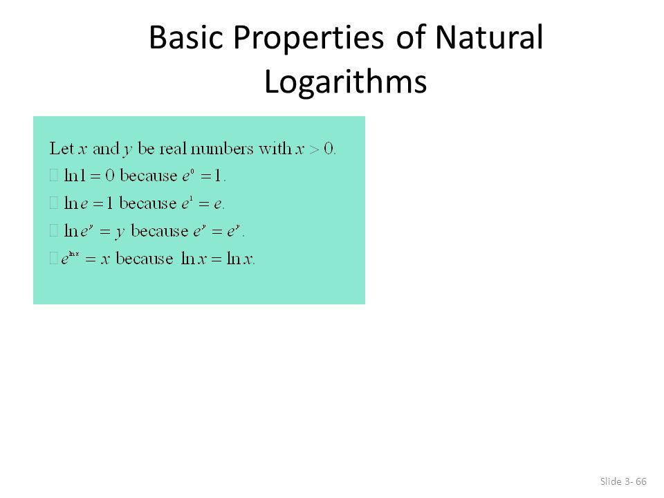 Slide 3- 66 Basic Properties of Natural Logarithms