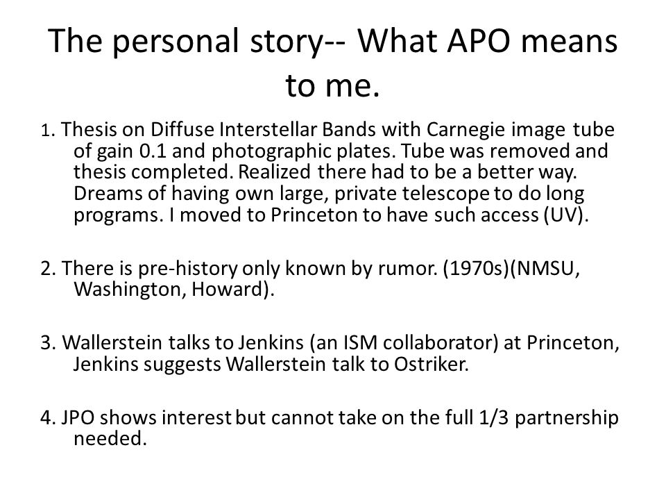 The personal story-- What APO means to me. 1.