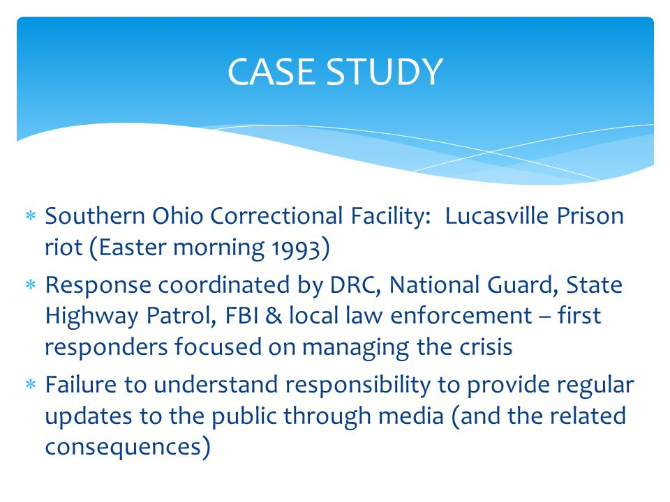  Southern Ohio Correctional Facility: Lucasville Prison riot (Easter morning 1993)  Response coordinated by DRC, National Guard, State Highway Patro
