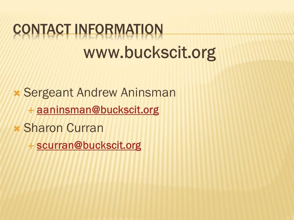 www.buckscit.org  Sergeant Andrew Aninsman  aaninsman@buckscit.org aaninsman@buckscit.org  Sharon Curran  scurran@buckscit.org scurran@buckscit.or