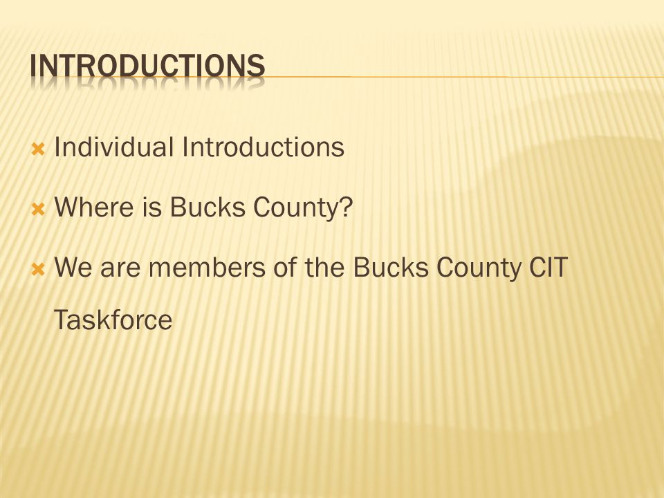  Individual Introductions  Where is Bucks County.