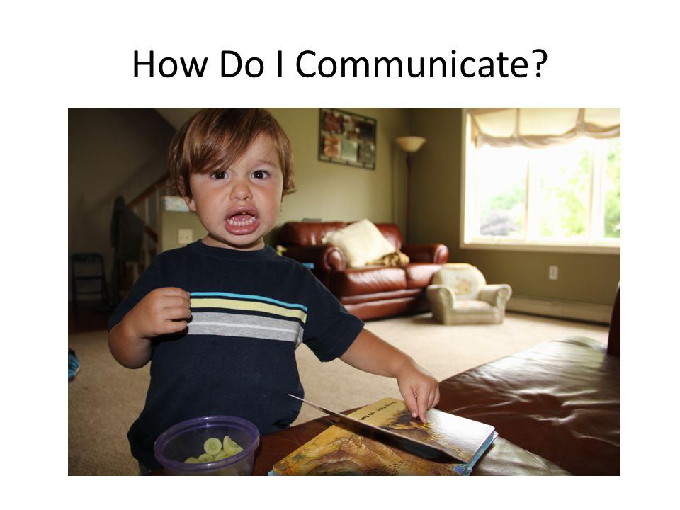 How Do I Communicate