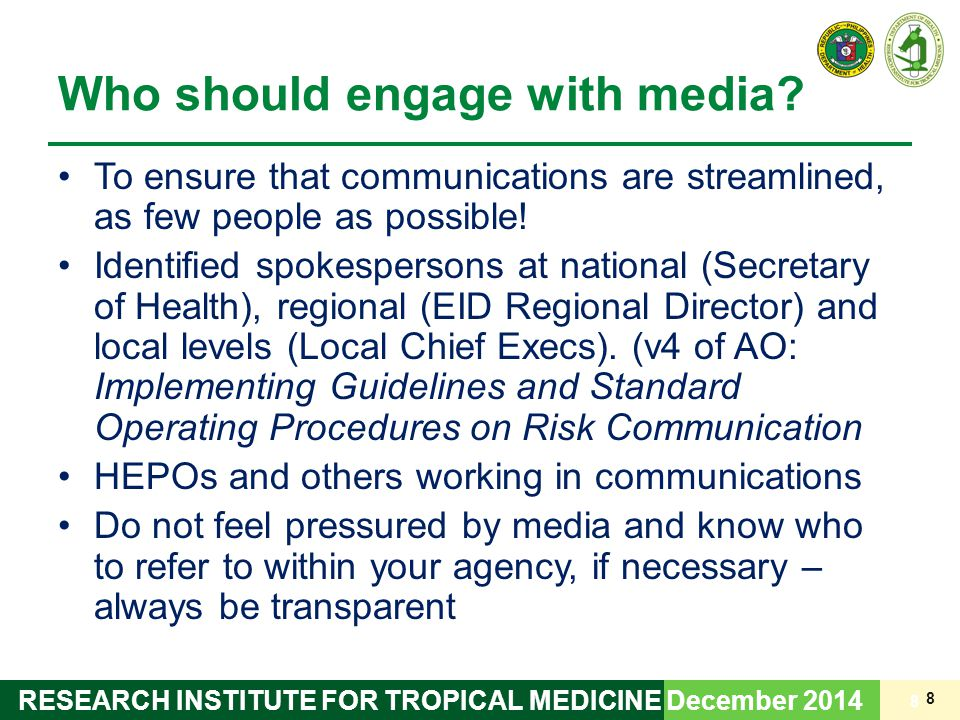 8 RESEARCH INSTITUTE FOR TROPICAL MEDICINE Who should engage with media.