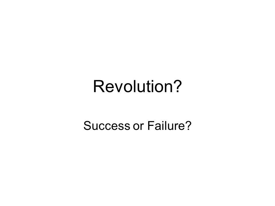 Revolution? Success or Failure?