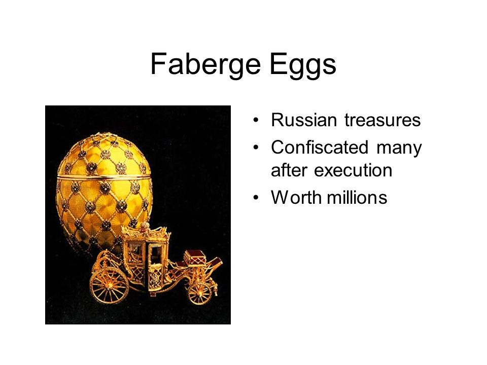Faberge Eggs Russian treasures Confiscated many after execution Worth millions
