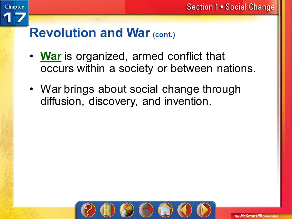 Section 1 Revolution and War (cont.) War is organized, armed conflict that occurs within a society or between nations.War War brings about social chan