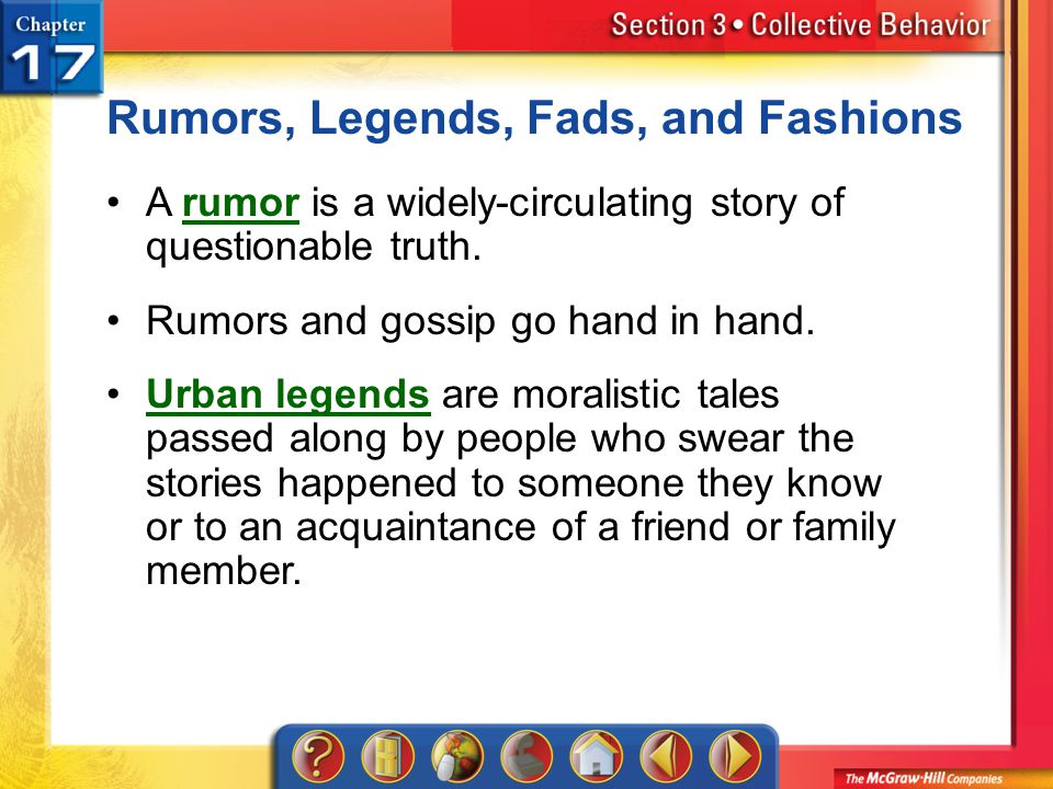 Section 3 Rumors, Legends, Fads, and Fashions A rumor is a widely-circulating story of questionable truth.rumor Rumors and gossip go hand in hand. Urb