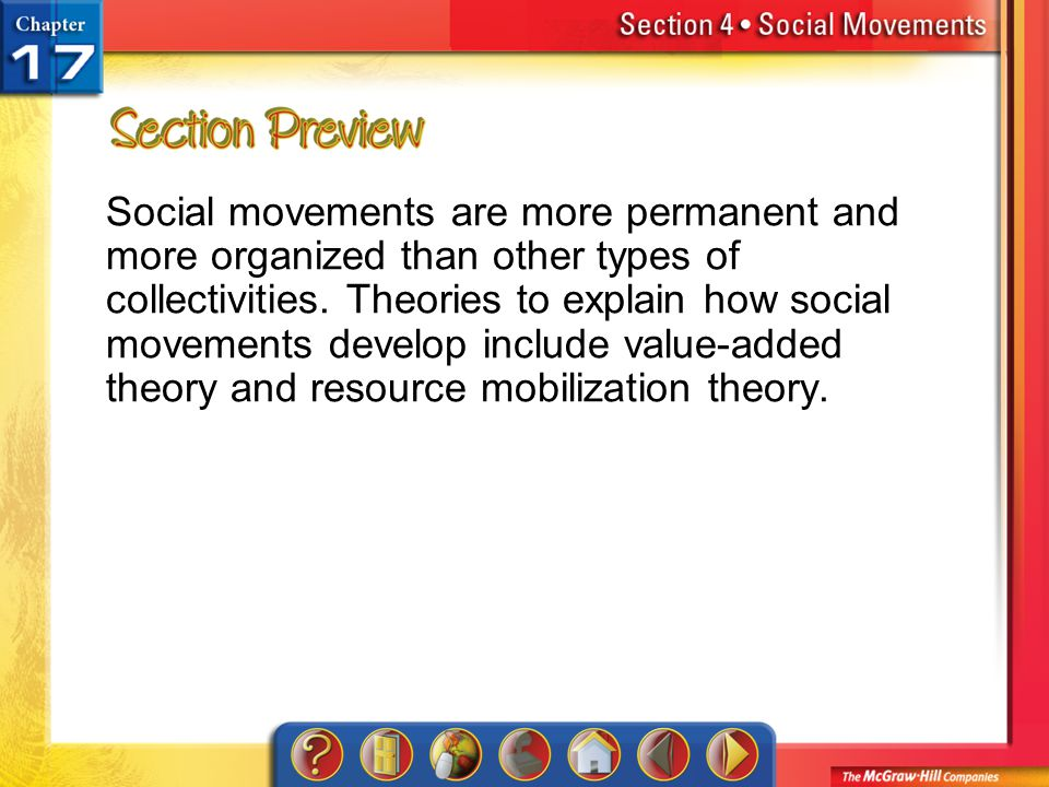 Section 4-Preview Social movements are more permanent and more organized than other types of collectivities. Theories to explain how social movements
