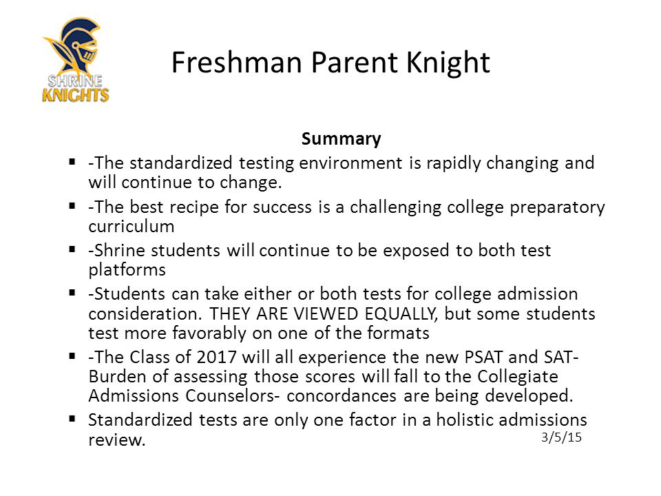 Summary  -The standardized testing environment is rapidly changing and will continue to change.