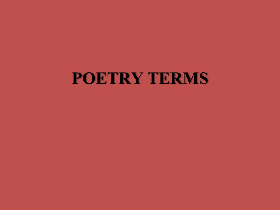 POETRY TERMSPOETRY TERMS