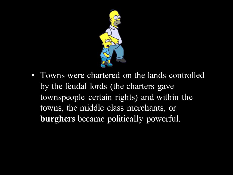 Towns were chartered on the lands controlled by the feudal lords (the charters gave townspeople certain rights) and within the towns, the middle class
