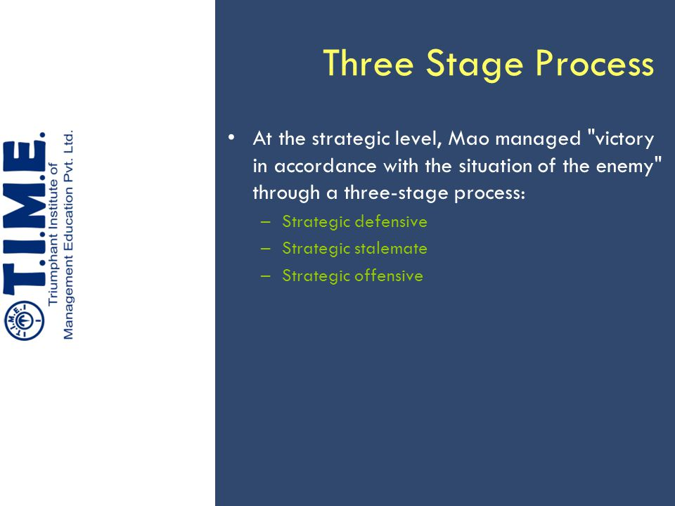 Three Stage Process At the strategic level, Mao managed