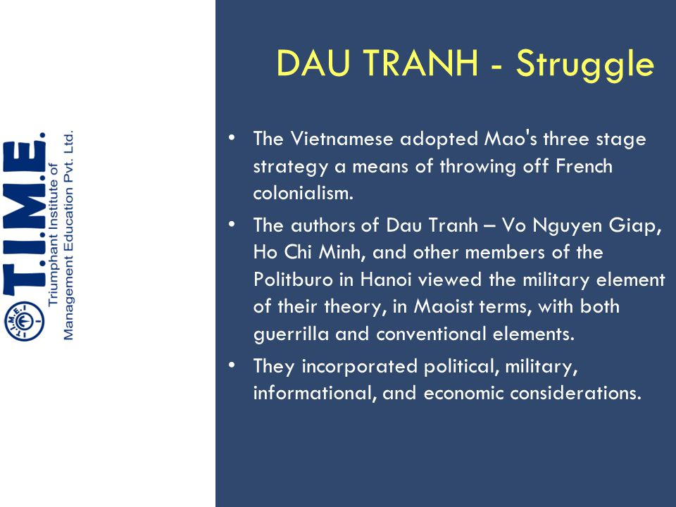 DAU TRANH - Struggle The Vietnamese adopted Mao's three stage strategy a means of throwing off French colonialism. The authors of Dau Tranh – Vo Nguye