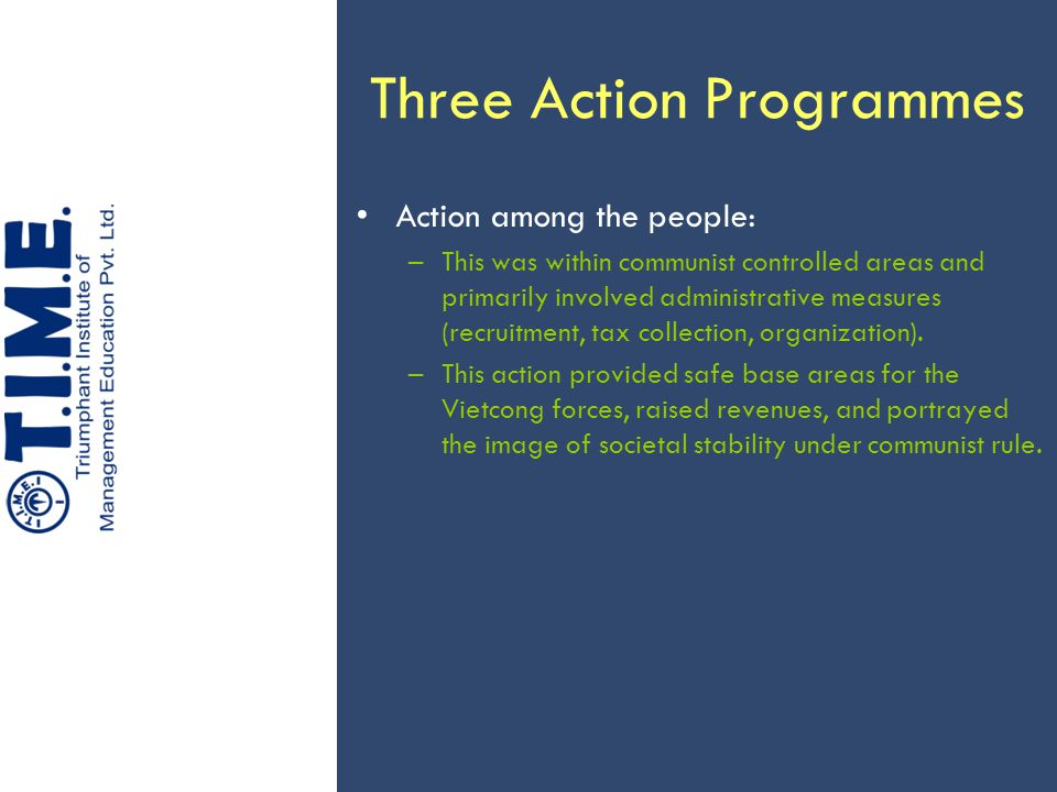 Three Action Programmes Action among the people: –This was within communist controlled areas and primarily involved administrative measures (recruitme