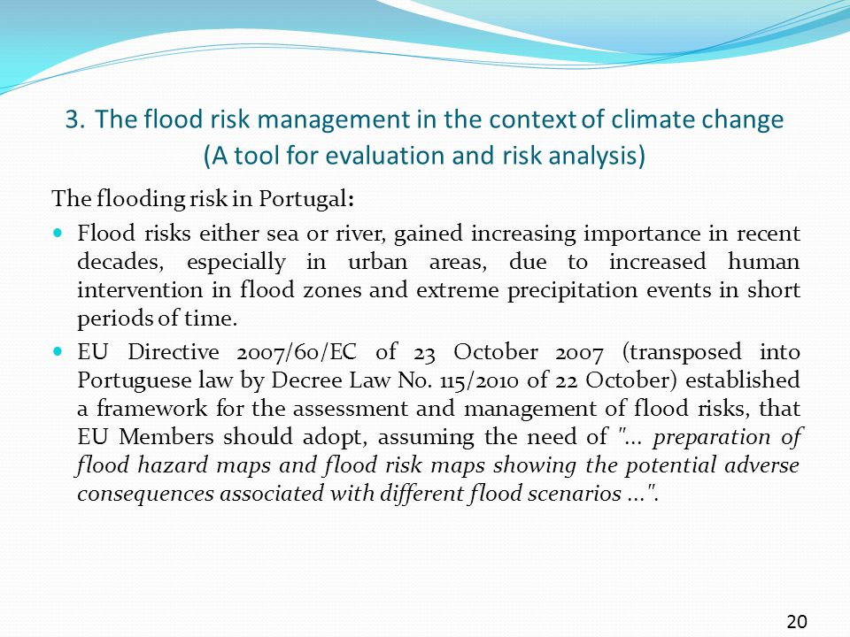 3. The flood risk management in the context of climate change (A tool for evaluation and risk analysis) The flooding risk in Portugal: Flood risks eit