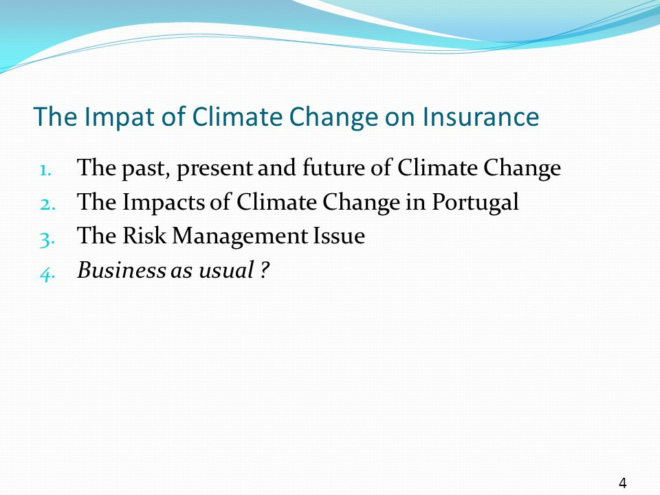 The Impat of Climate Change on Insurance 1. The past, present and future of Climate Change 2. The Impacts of Climate Change in Portugal 3. The Risk Ma
