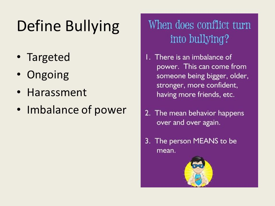 Define Bullying Targeted Ongoing Harassment Imbalance of power