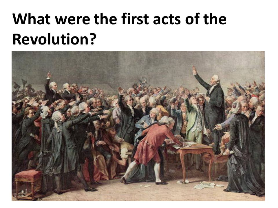 What were the first acts of the Revolution?
