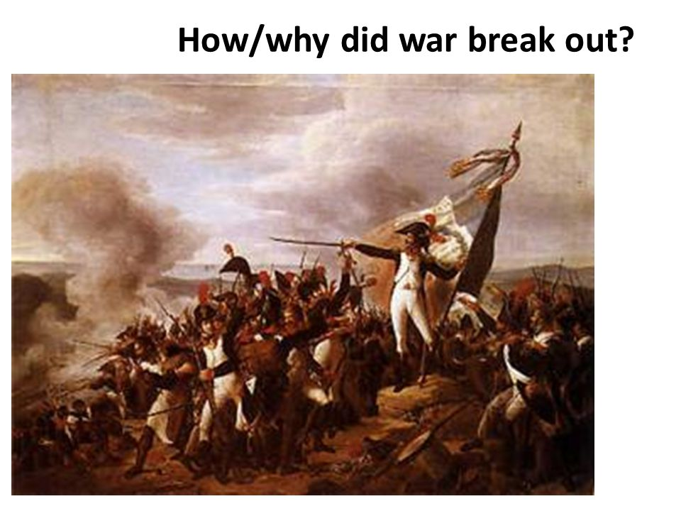 How/why did war break out
