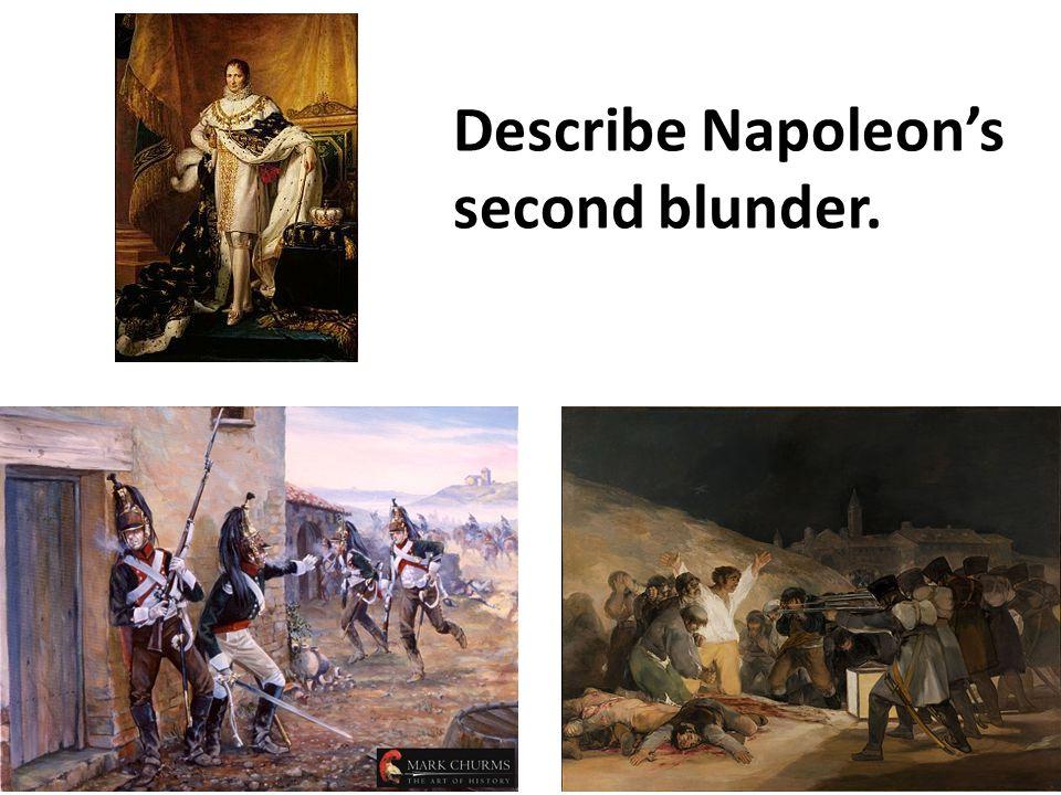 Describe Napoleon's second blunder.