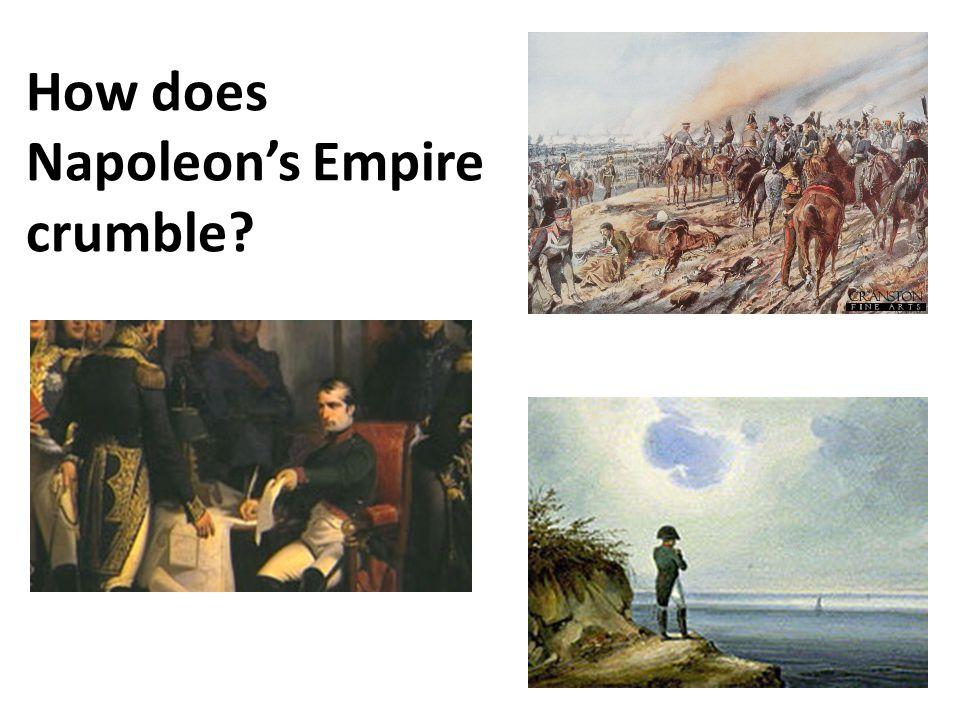 How does Napoleon's Empire crumble?