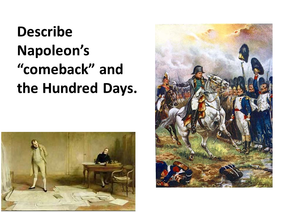 Describe Napoleon's comeback and the Hundred Days.