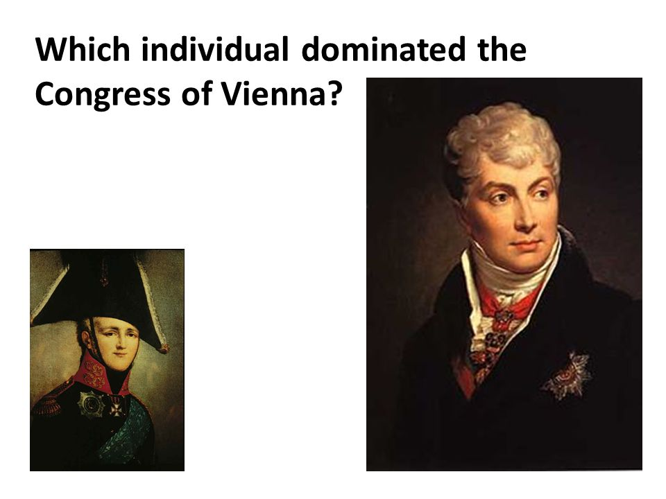 Which individual dominated the Congress of Vienna?