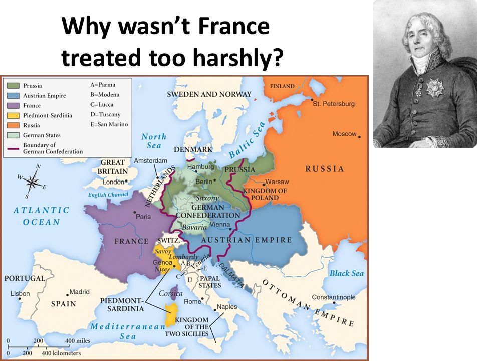 Why wasn't France treated too harshly?