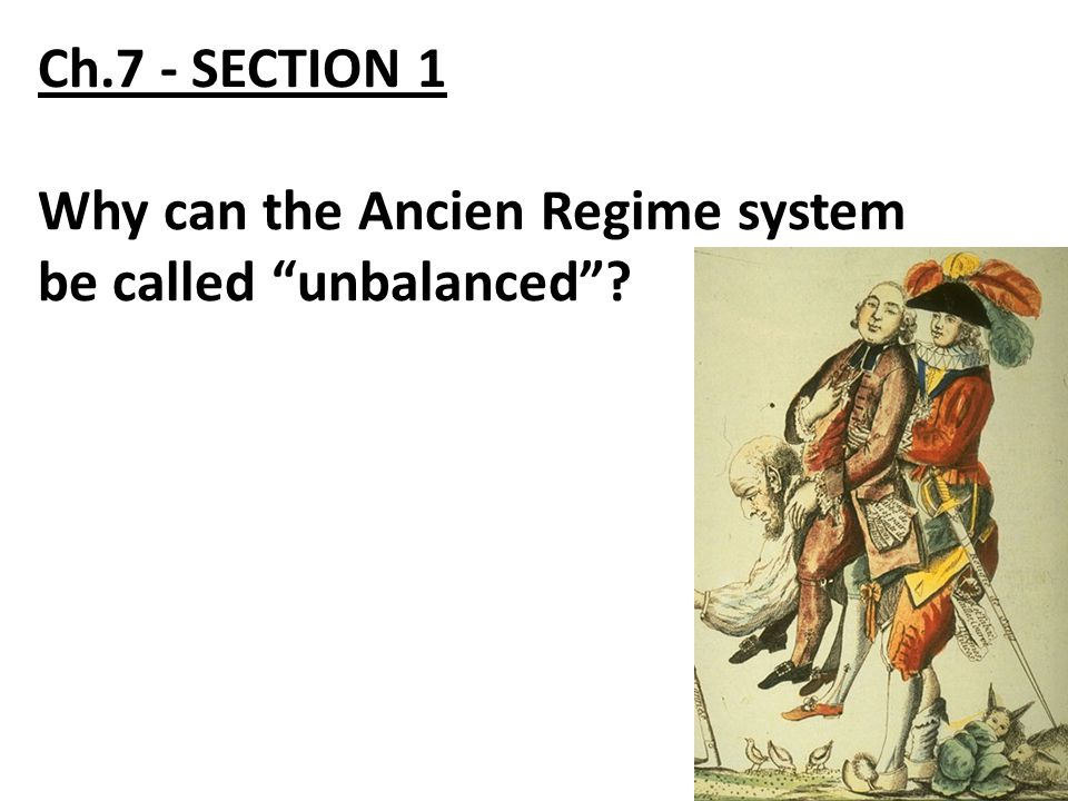Ch.7 - SECTION 1 Why can the Ancien Regime system be called unbalanced