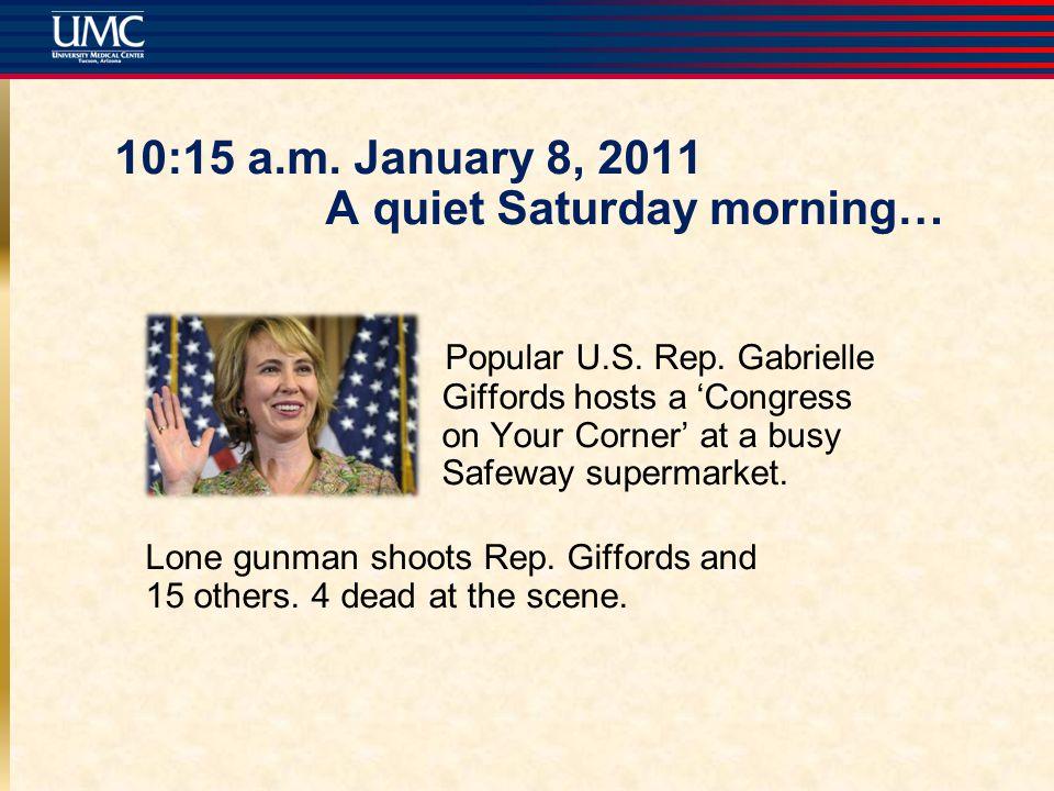 10:15 a.m. January 8, 2011 A quiet Saturday morning… Popular U.S.