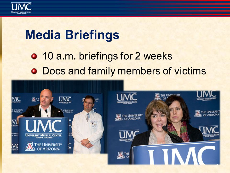Media Briefings 10 a.m. briefings for 2 weeks Docs and family members of victims