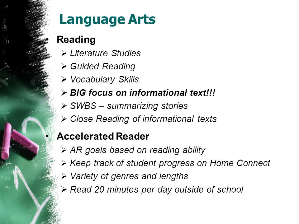 Language Arts continued… Writing  Grammar skills  5-paragraph essays, part of AIMS  Writing Process  Self-revision and editing  6 Traits Writing Ideas Organization Voice Word Choice Sentence Fluency Conventions