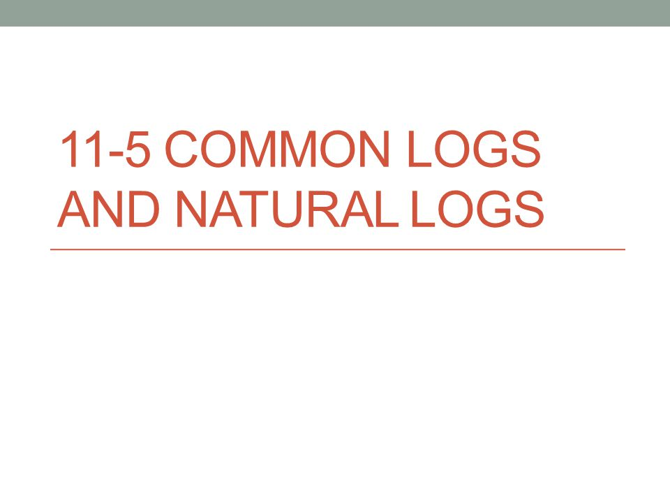 Any log that has base 10 is called a common logarithm.