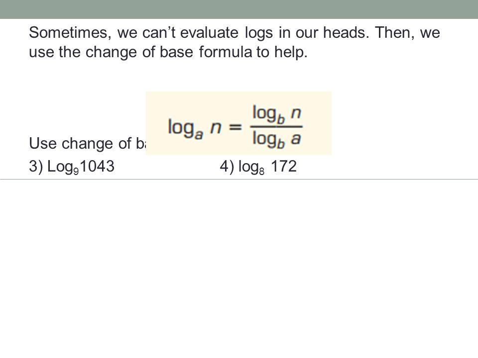 Use logarithms to solve 5) 6 3x = 816) 5 4z = 73 7).25 = log16 x