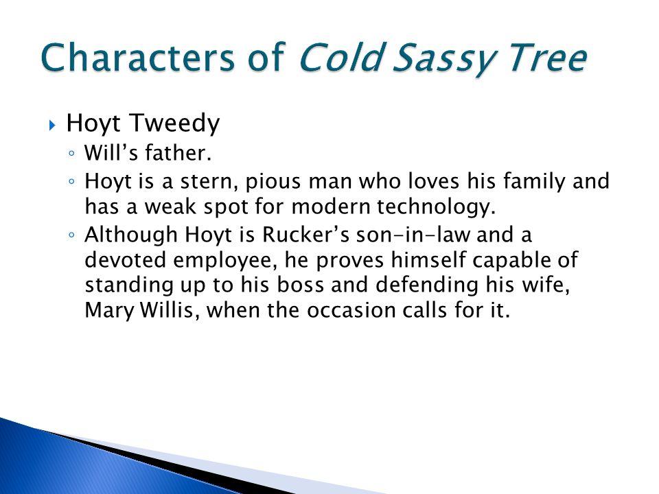  Hoyt Tweedy ◦ Will's father.