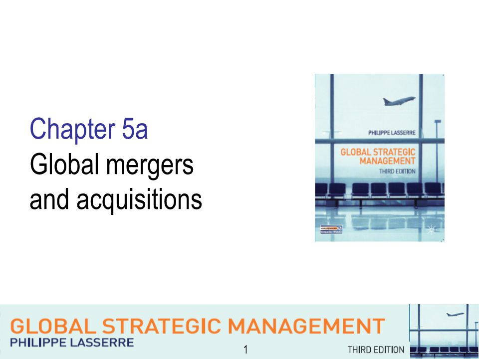 1 Chapter 5a Global mergers and acquisitions