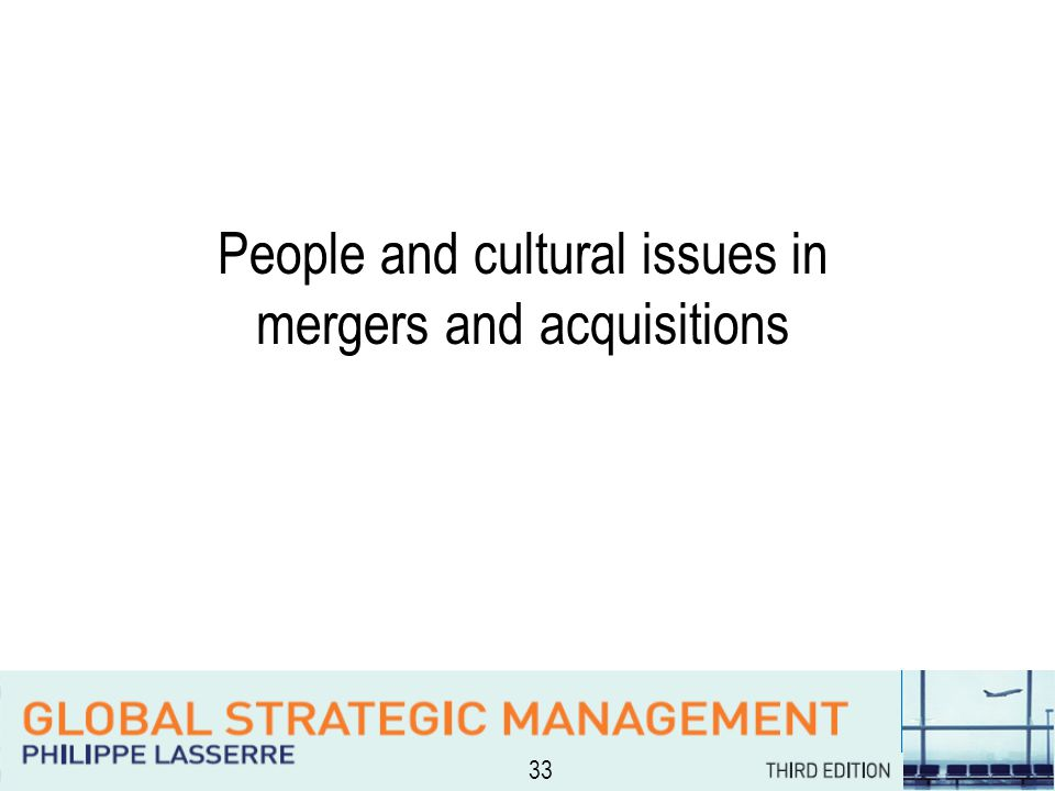 33 People and cultural issues in mergers and acquisitions