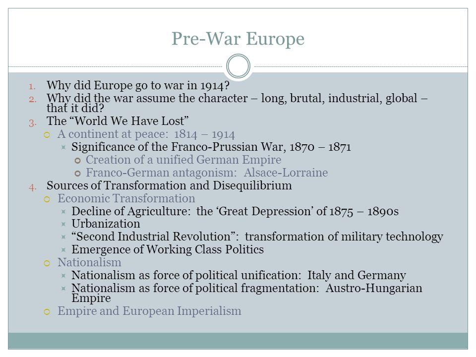 1. Why did Europe go to war in 1914. 2.