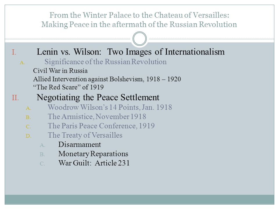 From the Winter Palace to the Chateau of Versailles: Making Peace in the aftermath of the Russian Revolution I.
