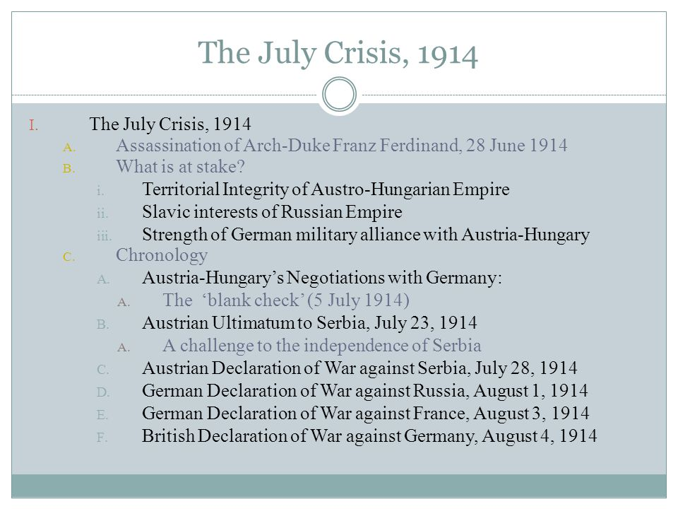 The July Crisis, 1914 I. The July Crisis, 1914 A.