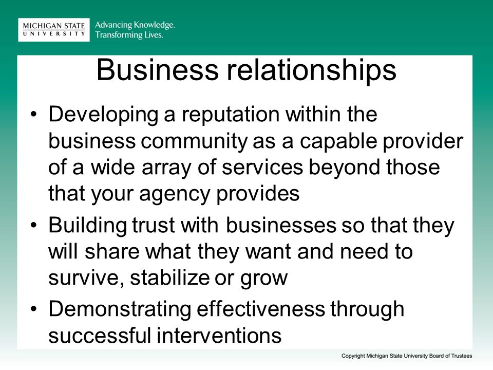 Effective Networks Building relationships that generate information on developments within the business community Building relationships that provide information on other assets and ideas that may be of use to business and community Sharing information that stimulates greater knowledge and understanding of what is available and contributes to a realization that the whole is greater than the sum of its parts
