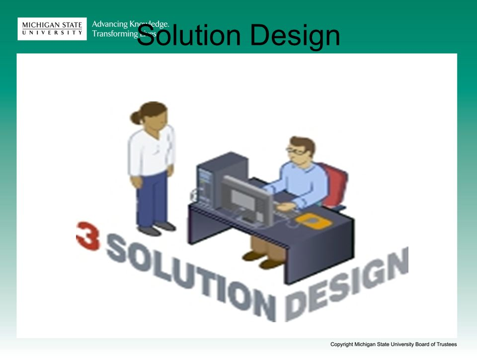 The BSP Process Stage 3 SOLUTION DESIGN How can the business needs be met.