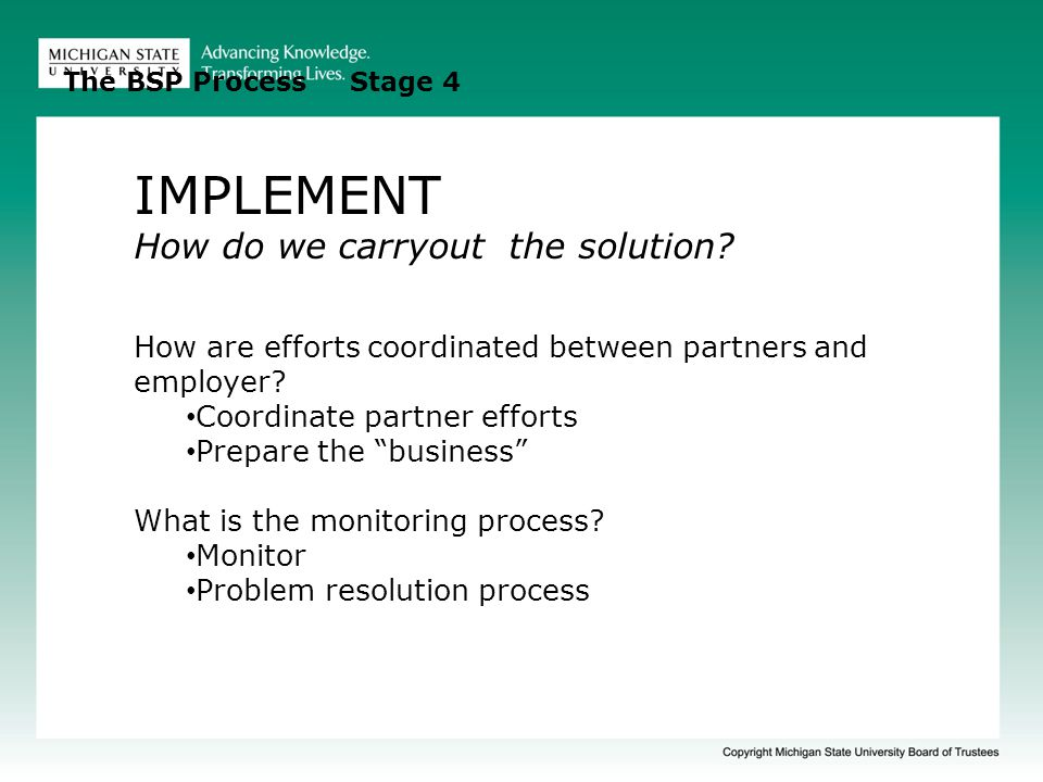 IMPLEMENT How do we carryout the solution.