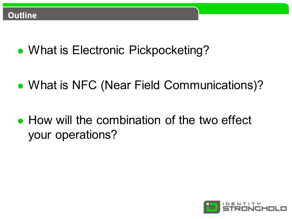 Outline What is Electronic Pickpocketing. What is NFC (Near Field Communications).