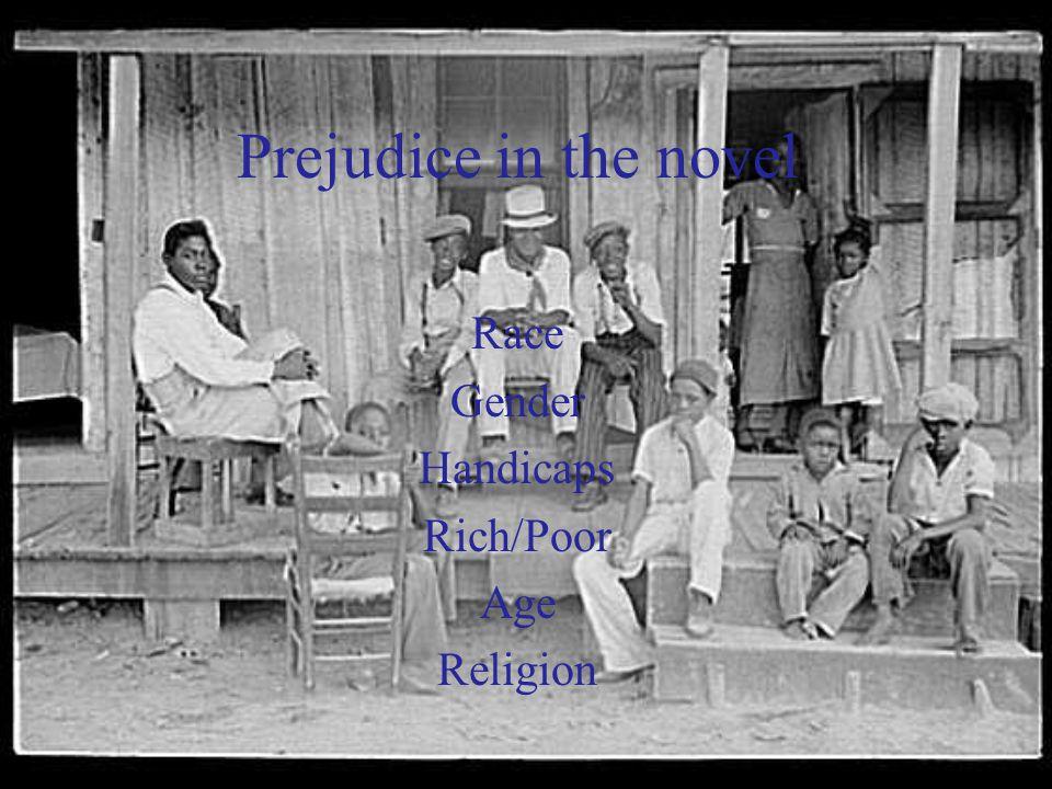 Prejudice in the novel Race Gender Handicaps Rich/Poor Age Religion