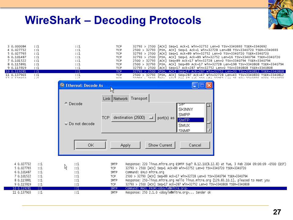 27 WireShark – Decoding Protocols