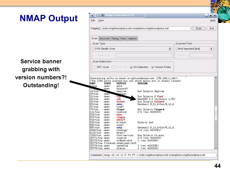 44 NMAP Output Service banner grabbing with version numbers ! Outstanding!