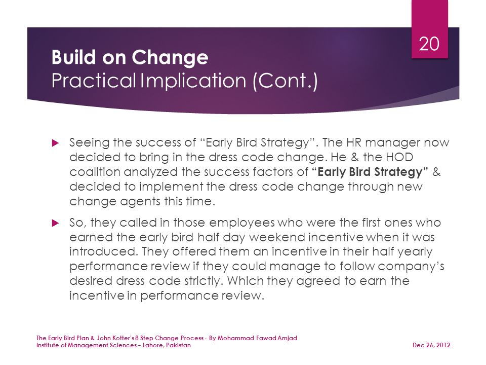 Build on Change Practical Implication (Cont.)  Seeing the success of Early Bird Strategy .